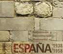 """Exposición """"Restauración y reconstrucción monumental en España, 1938-1958"""""""